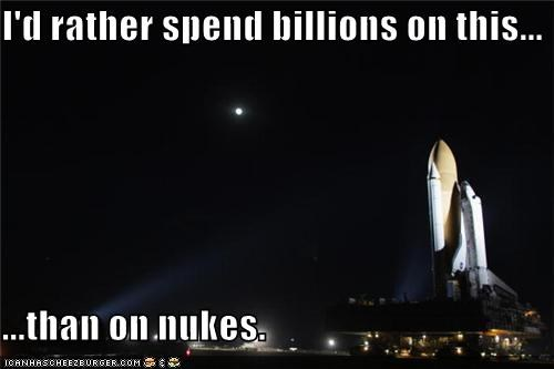 I'd rather spend billions on this...  ...than on nukes.
