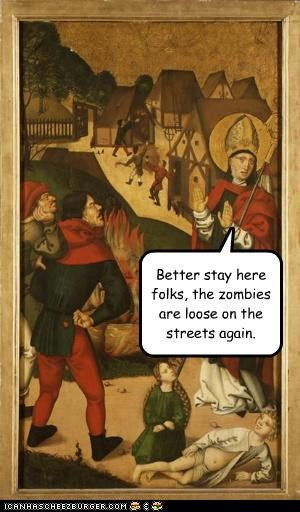 Better stay here folks, the zombies are loose on the streets again.