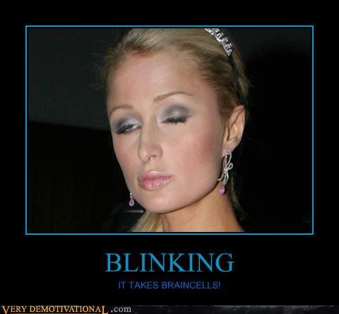 blinking,celebutards,human functions,idiots,paris hilton