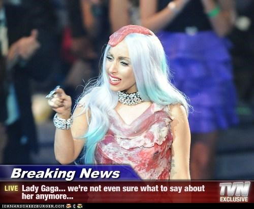 Breaking News - Lady Gaga... we're not even sure what to say about her anymore...