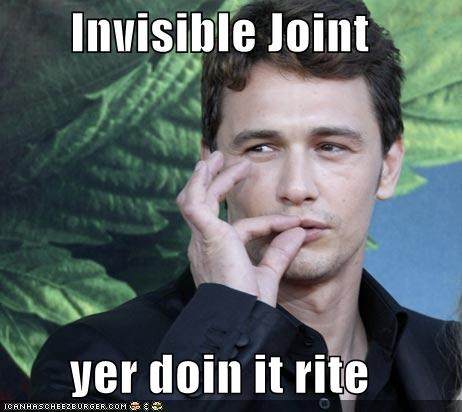 Invisible Joint  yer doin it rite