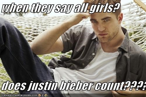 when they say all girls?  does justin bieber count????