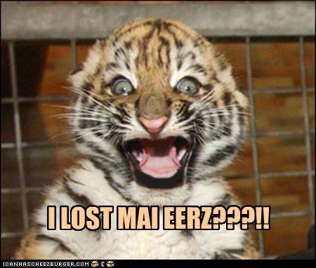 I LOST MAI EERZ???!!