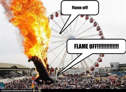 Flame off!