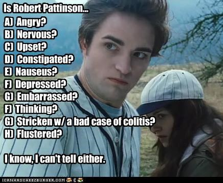 Is Robert Pattinson...