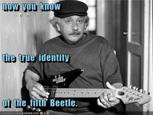 now  you  know  the  true  identity  of  the  fifth  Beetle.