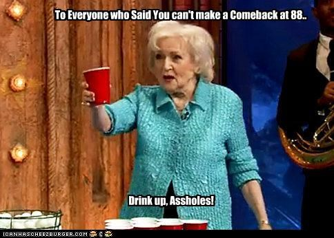 awesome,betty white,comeback,drinking,Hall of Fame,old ladies