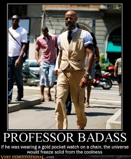 awesome,classic,fashion,Hall of Fame,professor badass,Pure Awesome,time travel,wish you were this cool