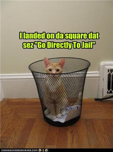 "I landed on da square dat sez ""Go Directly To Jail"""