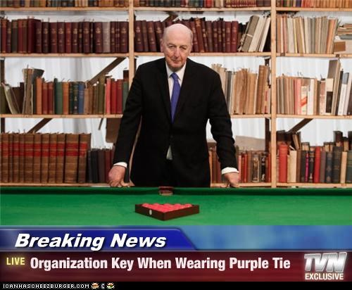 Breaking News - Organization Key When Wearing Purple Tie