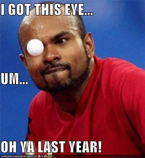 I GOT THIS EYE... UM... OH YA LAST YEAR!