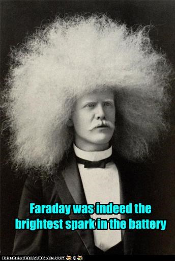 Faraday was indeed the brightest spark in the battery