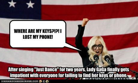 WHERE ARE MY KEYS?!?! I LOST MY PHONE!