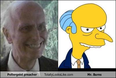 Poltergeist preacher Totally Looks Like Mr. Burns