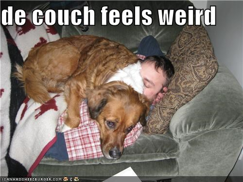de couch feels weird