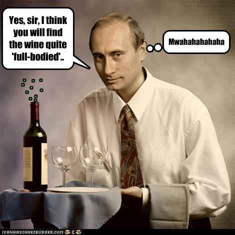 Yes, sir, I think you will find the wine quite 'full-bodied'..
