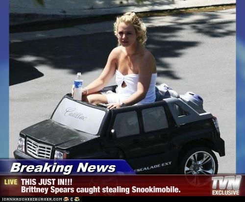 Breaking News - THIS JUST IN!!! Brittney Spears caught stealing Snookimobile.