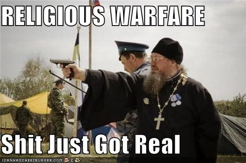 RELIGIOUS WARFARE  Shit Just Got Real