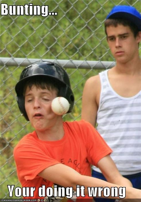 baseball,bunting,derp,derpball,Sportderps,sports,UR Doing It Wrong,use the face luke