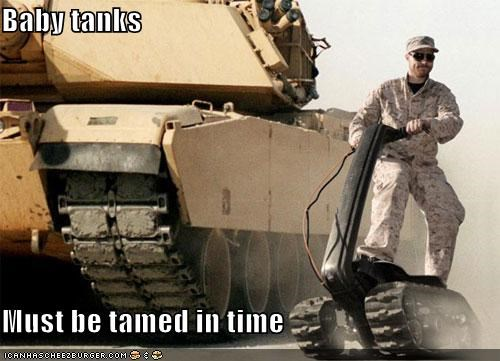 Baby tanks  Must be tamed in time