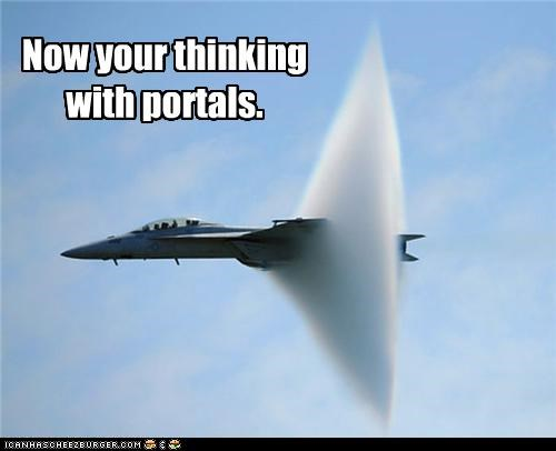 Now your thinking with portals.