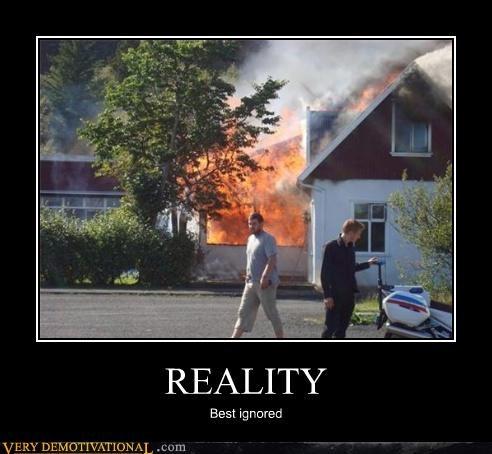 fire,ignorance,nbd,reality,Terrifying