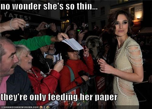 no wonder she's so thin...  they're only feeding her paper