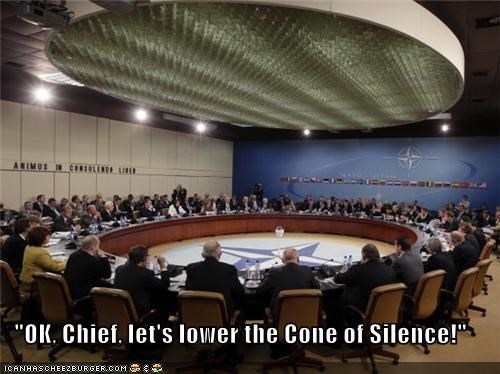 """OK, Chief, let's lower the Cone of Silence!"""