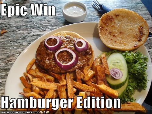 Epic Win   Hamburger Edition