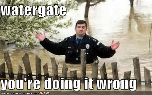 watergate  you're doing it wrong