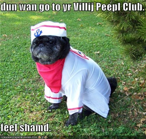 ashamed,club,costume,do not want,dressed up,feel,feeling,mixed breed,pug,sailor,The Village People