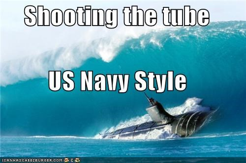 Shooting the tube US Navy Style