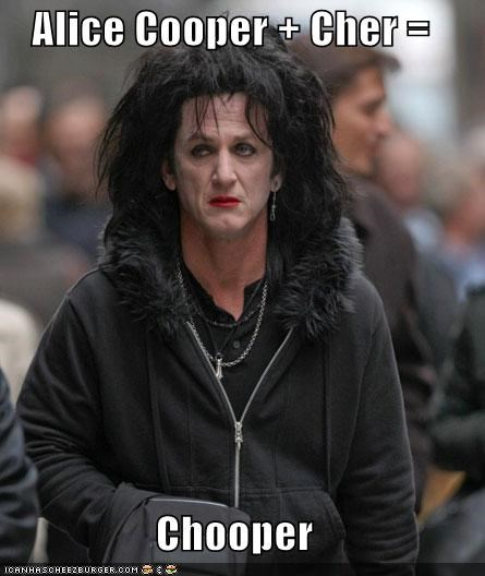 actor,alice cooper,cher,drag,lolz,nickname,Sean Penn,ugly