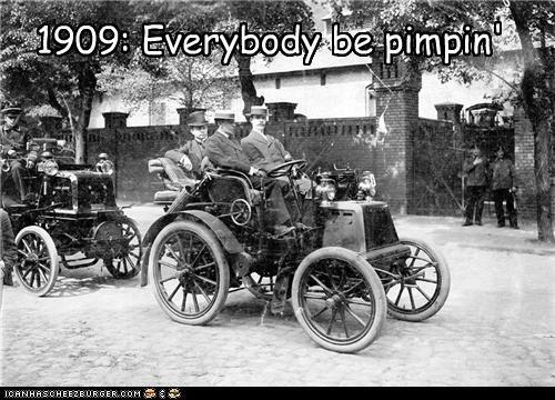 1909: Everybody be pimpin'