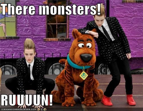 There monsters!  RUUUUN!