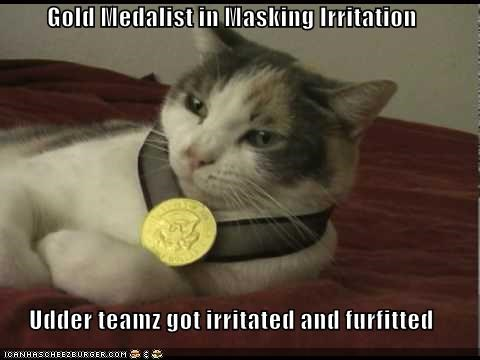 Gold Medalist in Masking Irritation  Udder teamz got irritated and furfitted