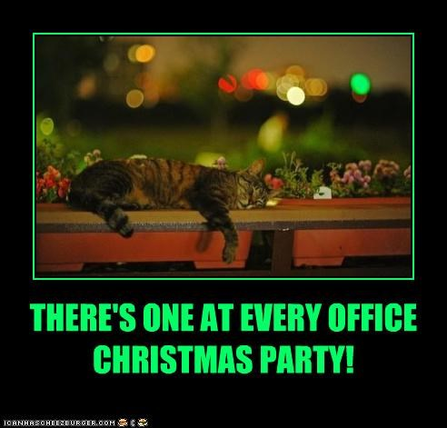 THERE'S ONE AT EVERY OFFICE CHRISTMAS PARTY!