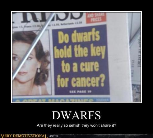 cancer,dwarfs,Sad,secrets,selfish,wtf