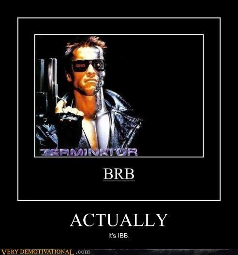 Arnold Schwarzenegger,awesome,brb,guns,hilarious,ill-be-back,terminator