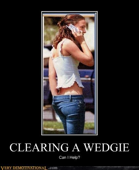 CLEARING A WEDGIE