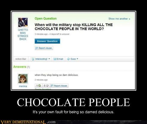 cannibalism,chocolate,implied racism,jk,just-kidding-relax,people,questions,yahoo answers