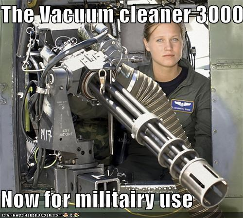The Vacuum cleaner 3000  Now for militairy use