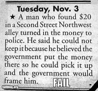 failboat,government,g rated,lost and found,money,newspaper,paranoia,police,turned it