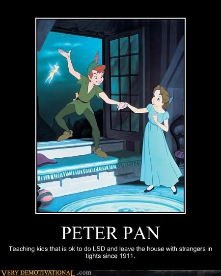 disney,drugs are bad,fashion,life lessons,lsd,peter pan,Sad,stranger danger,teaching,tights