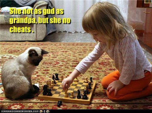 She not as gud as grandpa, but she no cheats .
