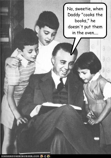 "No, sweetie, when Daddy ""cooks the books,"" he doesn't put them in the oven...."