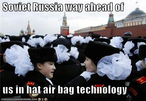 Soviet Russia way ahead of    us in hat air bag technology