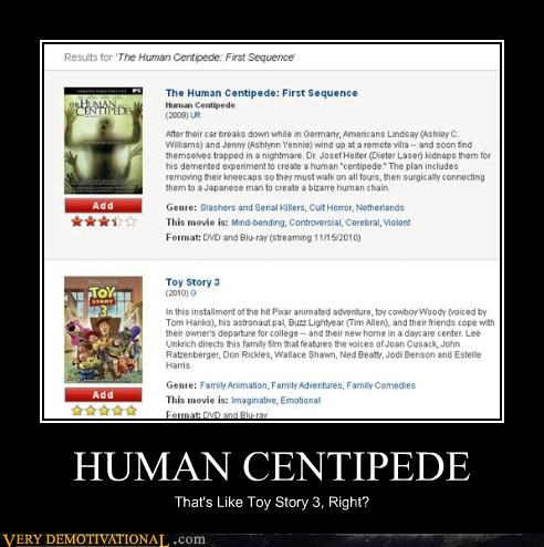 human centipede,movies,netflix,toy story 3,wtf