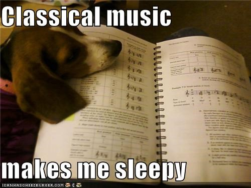 Classical music  makes me sleepy