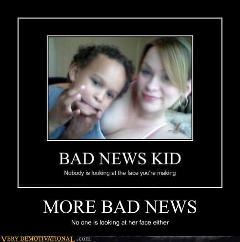 MORE BAD NEWS